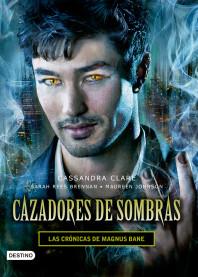 Cazadores de sombras - Las crónicas de Magnus Bane