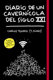 Diario de un cavernícola del siglo XXI