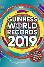 Guinness World Records 2019. Ed. Latinoamérica